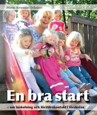 En bra start : om inskolning och föräldrakontakt i förskolan