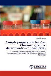 Sample Preparation for Gas Chromatographic Determination of Pesticides