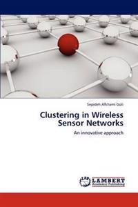 Clustering in Wireless Sensor Networks