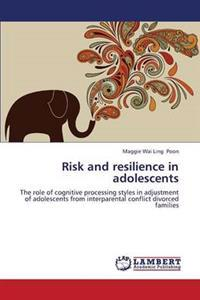 Risk and Resilience in Adolescents