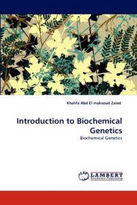 Introduction to Biochemical Genetics