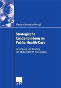 Strategische Kundenbindung Im Public Health-care