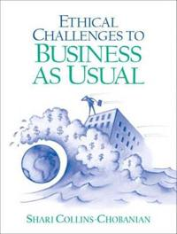 Ethical Challenges to Business as Usual