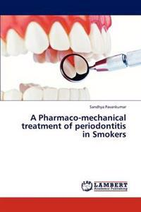 A Pharmaco-Mechanical Treatment of Periodontitis in Smokers
