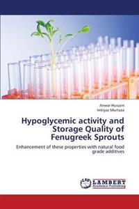 Hypoglycemic Activity and Storage Quality of Fenugreek Sprouts