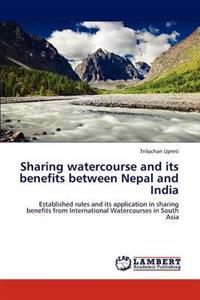 Sharing Watercourse and Its Benefits Between Nepal and India