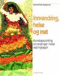 Innvandring, helse og mat - Gunnhild Aakervik   Inprintwriters.org