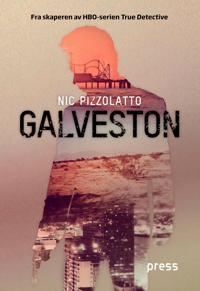 Galveston - Nic Pizzolatto | Ridgeroadrun.org