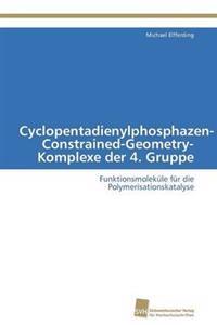 Cyclopentadienylphosphazen-Constrained-Geometry-Komplexe Der 4. Gruppe