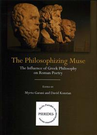 The Philosophizing Muse: The Influence of Greek Philosophy on Roman Poetry
