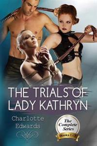 The Trials of Lady Kathryn: Submission to a Stronger Woman