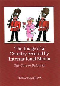 The Image of a Country Created by International Media: The Case of Bulgaria