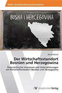Der Wirtschaftsstandort Bosnien Und Herzegowina