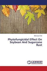 Phytofungicidal Effect on Soybean and Sugarcane Rust