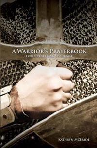 A Warrior's Prayerbook for Spiritual Warfare