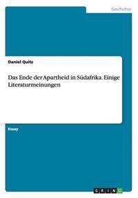 Das Ende Der Apartheid in Sudafrika. Einige Literaturmeinungen