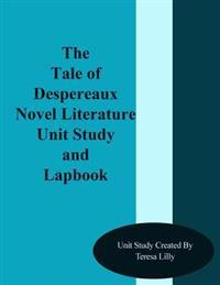 The Tale of Despereaux Novel Literature Unit Study and Lapbook