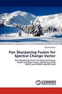 Pan Sharpening Fusion for Spectral Change Vector