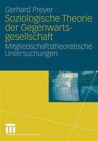 Soziologische Theorie Der Gegenwartsgesellschaft