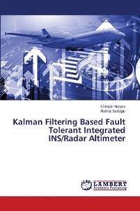 Kalman Filtering Based Fault Tolerant Integrated Ins/Radar Altimeter