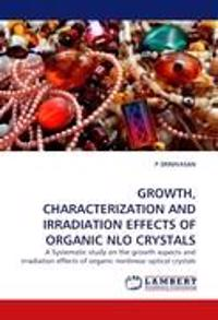 Growth, Characterization and Irradiation Effects of Organic Nlo Crystals