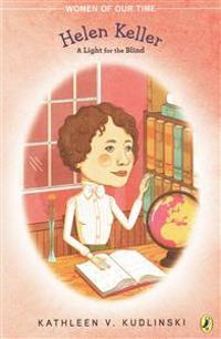 Helen Keller: A Light for the Blind