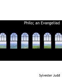 Philo; An Evangeliad