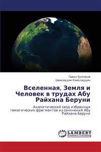 Vselennaya, Zemlya I Chelovek V Trudakh Abu Raykhana Beruni