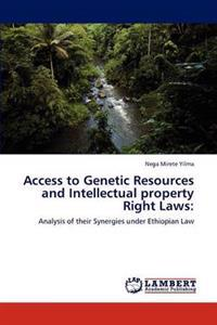 Access to Genetic Resources and Intellectual Property Right Laws