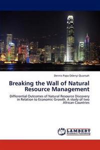 Breaking the Wall of Natural Resource Management