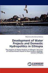 Development of Water Projects and Domestic Hydropolitics in Ethiopia