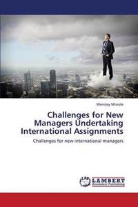 Challenges for New Managers Undertaking International Assignments