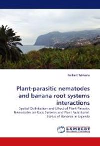 Plant-Parasitic Nematodes and Banana Root Systems Interactions