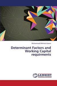 Determinant Factors and Working Capital Requirments