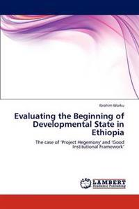 Evaluating the Beginning of Developmental State in Ethiopia
