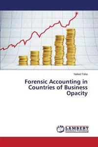 Forensic Accounting in Countries of Business Opacity