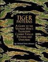 Tiger Patterns: A Guide to the Vietnam War's Tigerstripe Combat Fatigue Patterns and Uniforms