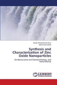 Synthesis and Characterization of Zinc Oxide Nanoparticles