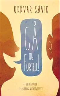 Gå og fortell! - Oddvar Søvik pdf epub