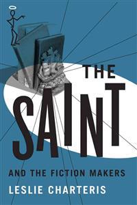 The Saint and the Fiction Makers