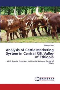 Analysis of Cattle Marketing System in Central Rift Valley of Ethiopia