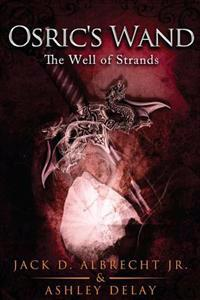 The Well of Strands (Osric's Wand, Book Three)