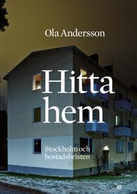 Hitta hem : Stockholm och bostadsbristen