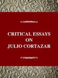 Critical Essays on Julio Cortazar