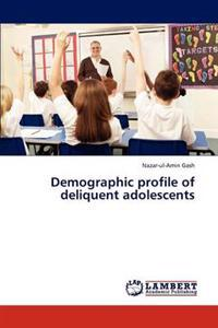 Demographic Profile of Deliquent Adolescents