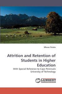 Attrition and Retention of Students in Higher Education
