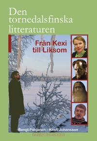 Den tornedalsfinska litteraturen från Kexi till Liksom