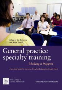 General Practice Specialty Training: Making it Happen