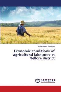Economic Conditions of Agricultural Labourers in Nellore District