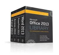 Microsoft Office 2013 Library: The Comprehensive Tutorial Resource